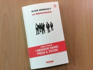 """Il saggio """"Mediocrazia"""" è da pochi giorni nelle librerie italiane"""